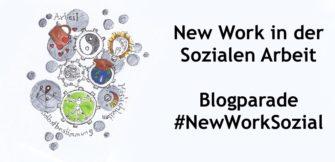 New Work in der Sozialen Arbeit: Blogparade #NewWorkSozial