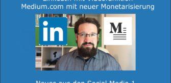LinkedIn Videofunktion und Medium.com Monetarisierung: Neues aus den Social Media 1