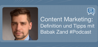 Content Marketing: Definition und Tipps mit Babak Zand #Podcast