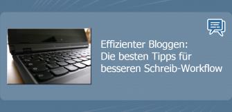 Effizienter Bloggen: Die besten Tipps für besseren Schreib-Workflow