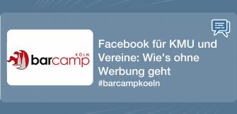 Facebook für KMU und Vereine: Wie's auch ohne Werbung geht #barcampkoeln