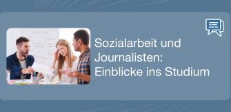 Sozialarbeit und Journalisten: Einblicke ins Studium