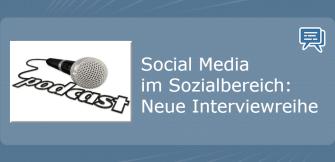 Social Media im Sozialbereich: Neue Interviewreihe