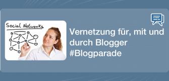 Vernetzung für, mit und durch Blogger #Blogparade