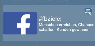 #fbziele: Menschen erreichen, Chancen schaffen, Kunden gewinnen